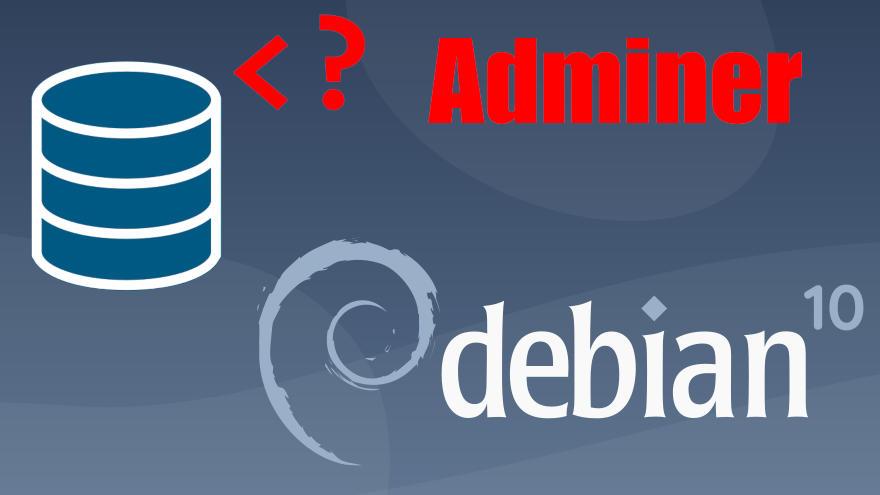 Cómo instalar Adminer en Debian 10 Buster